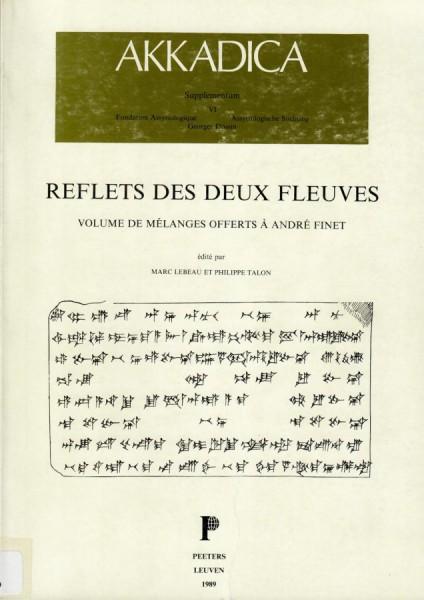 VI. M. Lebeau, Ph. Talon (eds.), Reflets des deux fleuves. Volume de mélanges offerts à A. Finet