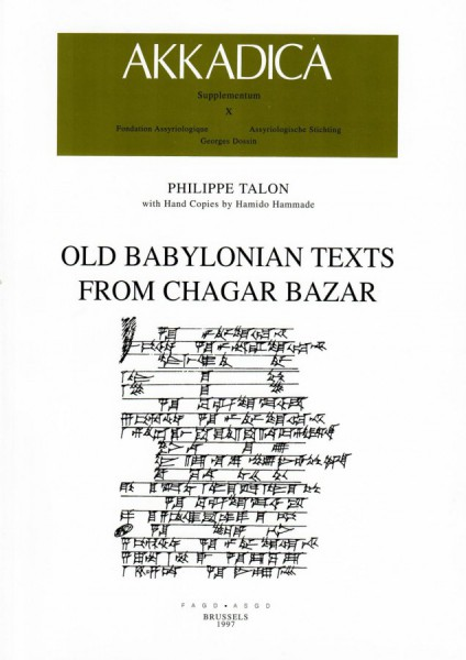 X. Ph. Talon, Old Babylonian Texts from Chagar Bazar (with Hand Copies by H. Hammade)