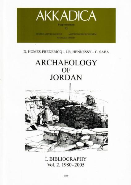 XI. D. Homès-Fredericq, J.B. Hennessy &C. Saba, Archaeology of Jordan I. Bibliography, Vol. 2 1980-2005