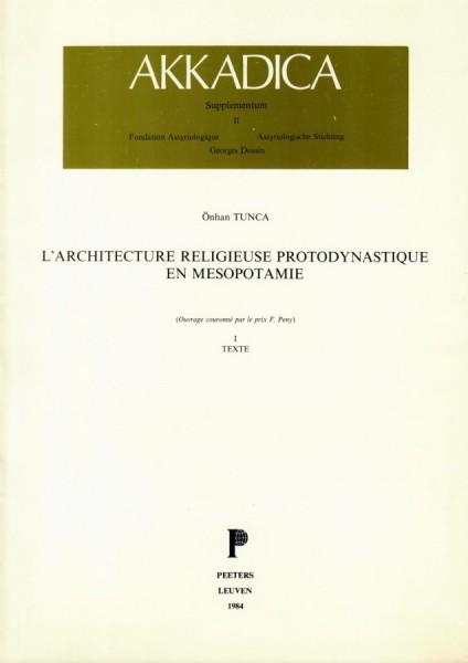 II. Ö. Tunca, L'architecture religieuse protodynastique en Mésopotamie (2 vols.)