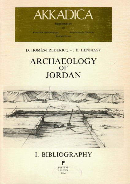 III. D. Homès-Fredericq, J.B. Hennessy, Archaeology of Jordan I. Bibliography